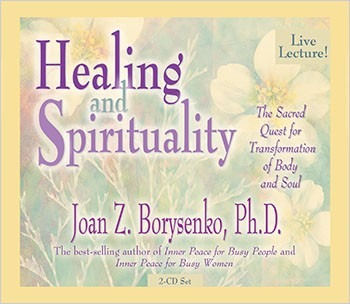 Healing and Spirituality The Sacred Quest for Transformation of Body and Soul