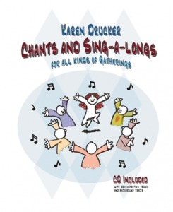 Chants and Sing-a-Longs (for all kinds of gatherings)