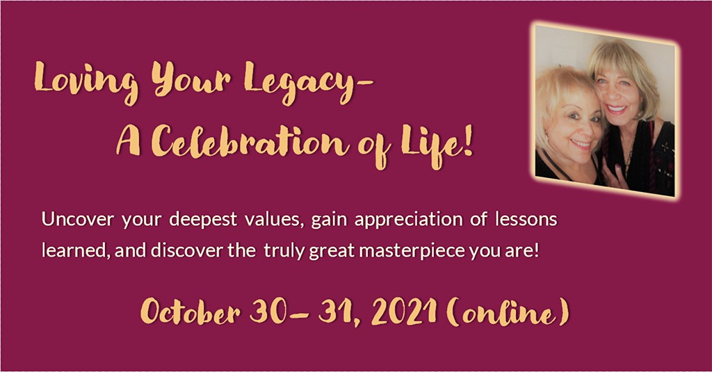 Loving Your Legacy – A Celebration of Life!