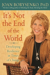 It's Not The End Of The World Developing Resilience in Times of Change