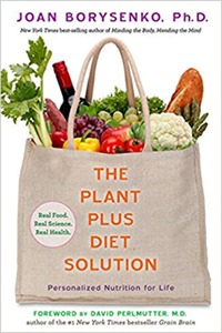 The Plant Plus Diet Solution Personalized Nutrition for Life by JOAN Z. BORYSENKO, PH.D.